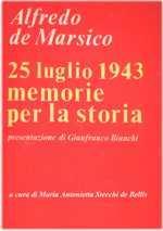 49371 - de Marsico, A. - 25 Luglio 1943. Memorie per la storia