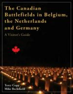 49386 - Copp-Bechtold, T.-M. - Canadian Battlefields in Belgium, The Netherlands and Germany. A Visitor's Guide