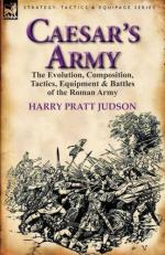 49397 - Pratt Judson, H. - Caesar's Army. The Evolution, Composition, Tactics, Equipment and Battles of the Roman Army
