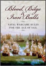 49418 - Abbey, A. - Blood, Bilge and Iron Balls. A Tabletop Game of Naval in the Age of Sail
