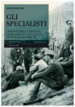 49500 - Ciavattone, F. - Specialisti. I reparti arditi ufficiali e la squadra 'X' nella lotta antipartigiana 1944-45 (Gli)
