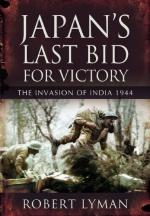49550 - Lyman, R. - Japan's Last Bid for Victory. The Invasion of India 1944