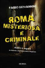 49565 - Giovannini, F. - Roma misteriosa e criminale