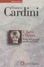 49568 - Cardini, F. - Turco a Vienna. Storia del grande assedio del 1683 (Il)