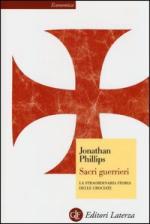 49569 - Phillips, J. - Sacri guerrieri. La straordinaria storia delle Crociate