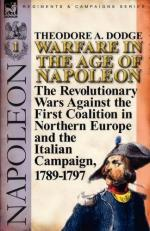 49570 - Dodge, T.A. - Warfare in the Age of Napoleon Vol 1. The Revolutionary Wars Against the First Coalition in Northern Europe and the Italian Campaign 1789-1797