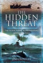 49581 - Crossley, J. - Hidden Threat. Mines and Minesweeping in WWI (The)