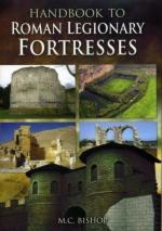 49591 - Bishop, M.C. - Handbook of Roman Legionary Fortresses