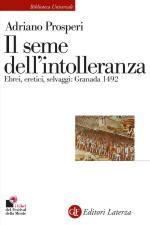 49602 - Prosperi, A. - Seme dell'intolleranza. Ebrei, eretici, selvaggi: Granada 1492 (Il)