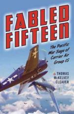 49622 - McKelvey Cleaver, T. - Fabled Fifteen. The Pacific War Saga of Carrier Air Group 15