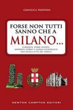 49628 - Padovan, G. - Forse non tutti sanno che a Milano...