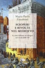 49670 - Zanoboni, M.P. - Scioperi e rivolte nel Medioevo. Le citta' italiane ed europee nei secoli XIII-XV
