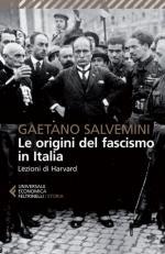 49684 - Salvemini, G. - Origini del Fascismo in Italia. Lezioni di Harvard (Le)