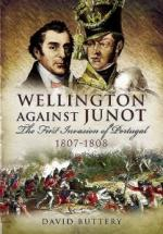 49704 - Buttery, D. - Wellington Against Junot. The First Invasion of Portugal 1807-1808