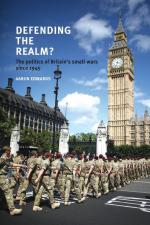 49708 - Edwards, A. - Defending the Realm? The Politics of Britain's Small Wars Since 1945