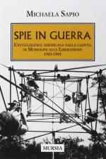 49718 - Sapio, M. - Spie in guerra. L'intelligence americana dalla caduta di Mussolini alla Liberazione 1943-1945