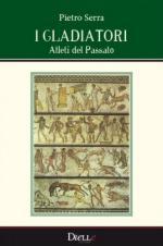 49727 - Serra, P. - Gladiatori. Atleti del passato (I)