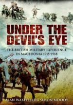 49730 - Wakefield-Moody, A.-S. - Under the Devil's Eye. The British Military Experience in Macedonia 1915-1918