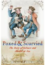 49738 - Brown, K. - Poxed and Scurvied. The Story of Sickness and Health at Sea