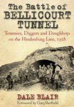49747 - Blair, D. - Battle of Bellicourt Tunnel. Tommies, Diggers and Doughboys on the Hindenburg Line 1918 (The)