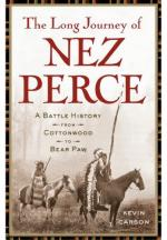 49763 - Carson, K. - Long Journey of the Nez Perce. A Battle History from Cottonwood to Bear Paw (The)