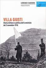 49770 - Cadeddu, L. - Villa Giusti. Storia militare e politica dell'armistizio del 3 novembre 1918
