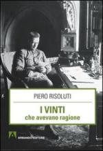 49807 - Risoluti, P. - Vinti che avevano ragione (I)