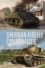 49817 - Hart, S.H. - Sherman Firefly contro Tiger. Normandia 1944