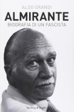49826 - Grandi, A. - Almirante. Biografia di un fascista