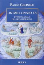 49828 - Golinelli, P. - Millennio fa. Storia globale del pieno Medioevo (Un)