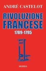 49829 - Castelot, A. - Rivoluzione Francese 1789-1795