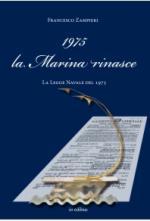 49837 - Zampieri, F. - 1975 la Marina rinasce. La Legge Navale del 1975