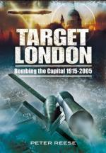 49842 - Reese, P. - Target London. Bombing the Capital 1915-2005