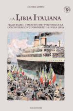 49852 - Lembo, D. - Libia italiana. Italo Balbo, l'esercito dei ventimila e la colonizzazione demografica della Libia (La)