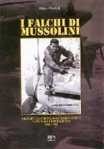 49856 - Mattioli, M. - Falchi di Mussolini. I reparti da caccia dell'ANR 1943-1945 (I)