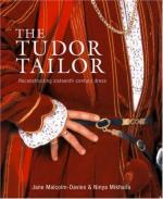 49877 - Malcolm Davies-Mikhaila, J.-N. - Tudor Tailor. Reconstructing Sixteenth-Century Dress (The)