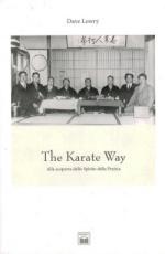49889 - Lowry, D. - Karate Way. Alla scoperta dello spirito della pratica (The)