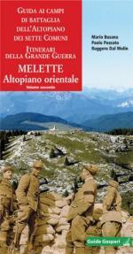 49904 - Busana-Pozzato-Dal Molin, M.-P.-R. - Guida ai campi di battaglia dell'Altopiano dei Sette Comuni Vol 2: Melette