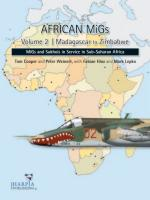 49909 - Cooper-Weinert-Hinz-Lepko, T.-P.-F.-M. - African MiGs Vol 2: Madagascar to Zimbabwe. MiGs and Sukhois in Service in Sub-Saharan Africa