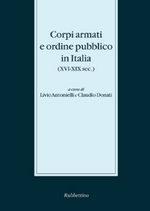 49917 - Antonielli-Donati, L.-C. - Corpi armati e ordine pubblico in Italia XVI-XIX secolo