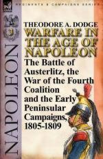49924 - Dodge, T.A. - Warfare in the Age of Napoleon Vol 3. The Battle of Austerlitz, the War of the Fourth Coalition and the Early Peninsular Campaigns 1805-1809