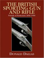 49942 - Dallas, D. - British Sporting Gun and Rifle. Pursuit of Perfection 1850-1900 (The)