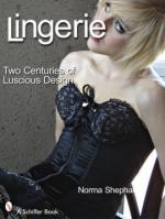 49945 - Shephard, N. - Lingerie. Two Centuries of Luscious Design