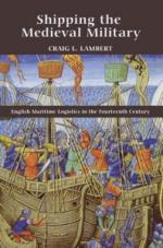 49972 - Lambert, C.L. - Shipping the Medieval Military. English Maritime Logistics in XIV Century