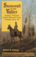 49976 - Tanner, R.G. - Stonewall in the Valley. Thomas J. Stonewall Jackson's Shenendoah Campaign. Spring 1862