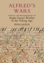 49979 - Lavelle, R. - Alfred's Wars. Sources and Interpretations of Anglo-Saxon Warfare in Viking Age