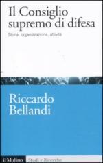 49997 - Bellandi, R. - Consiglio Supremo di difesa. Storia, organizzazione, attivita' (Il)
