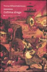 50001 - Robisheaux, T.W. - Ultima strega (L')