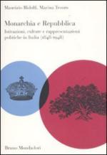 50002 - Ridolfi-Tesoro, M.-M. - Monarchia e Repubblica. Istituzioni, culture e rappresentazioni politiche in Italia 1848-1948