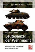 50021 - Luedeke, A. - Beutepanzer der Wehrmacht. Grossbritannien, Sowjetunion und USA 1939-1945 - Typenkompass